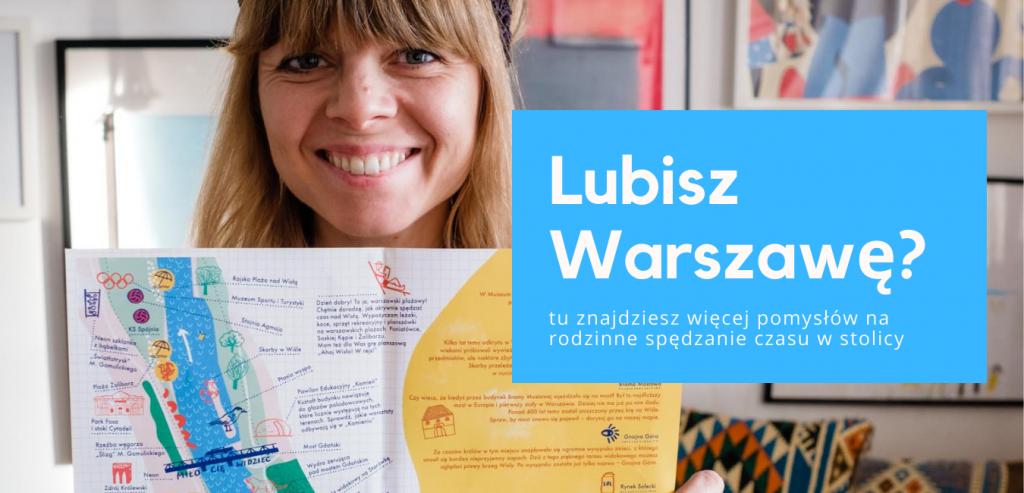 Co robić z dzieckiem w Warszawie - pomysły na wspólne spędzanie czasu - Our Little Adventures