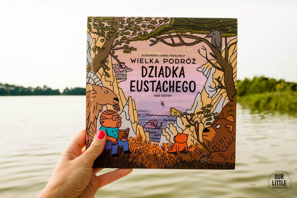 Co czytać w wakacje? Nasze ulubione książki dla dzieci na lato - Wielka podróż Dziadka Eustachego - Our Little Adventures